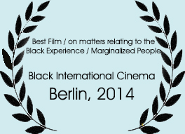 Best Film on matters relating to the Black Experience / Marginalized People